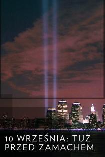 10 września: Tuż przed zamachem