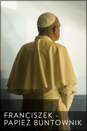 Franciszek: Papież buntownik