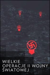 Wielkie operacje II wojny światowej