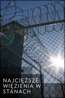 Najcięższe więzienia w Stanach
